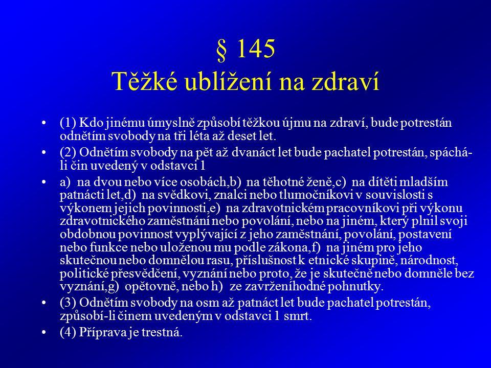 § 145 Těžké ublížení na zdraví