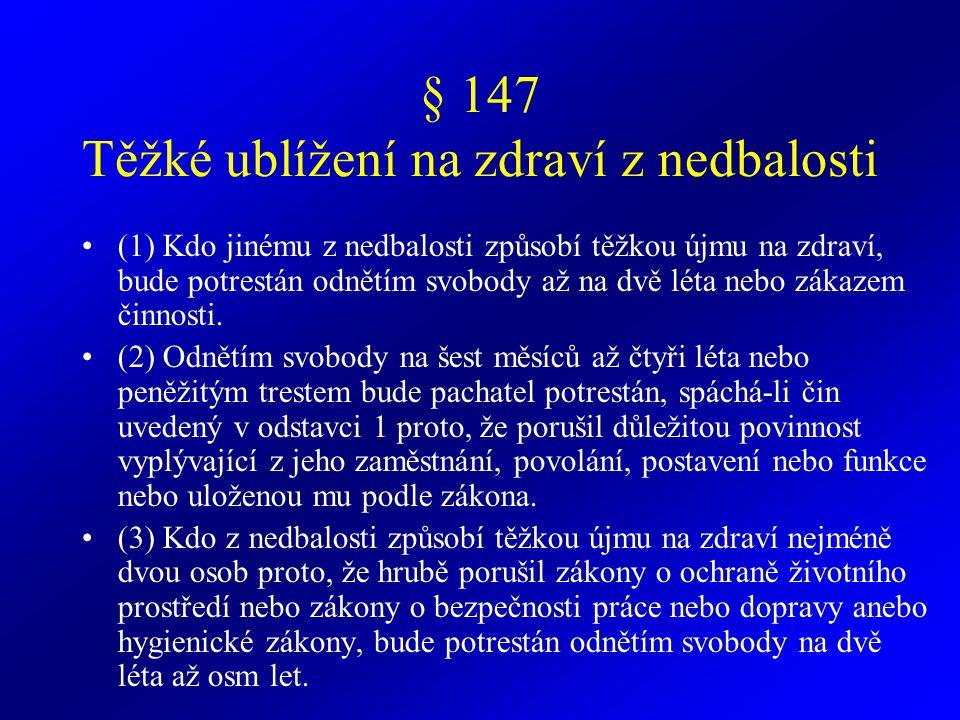 § 147 Těžké ublížení na zdraví z nedbalosti