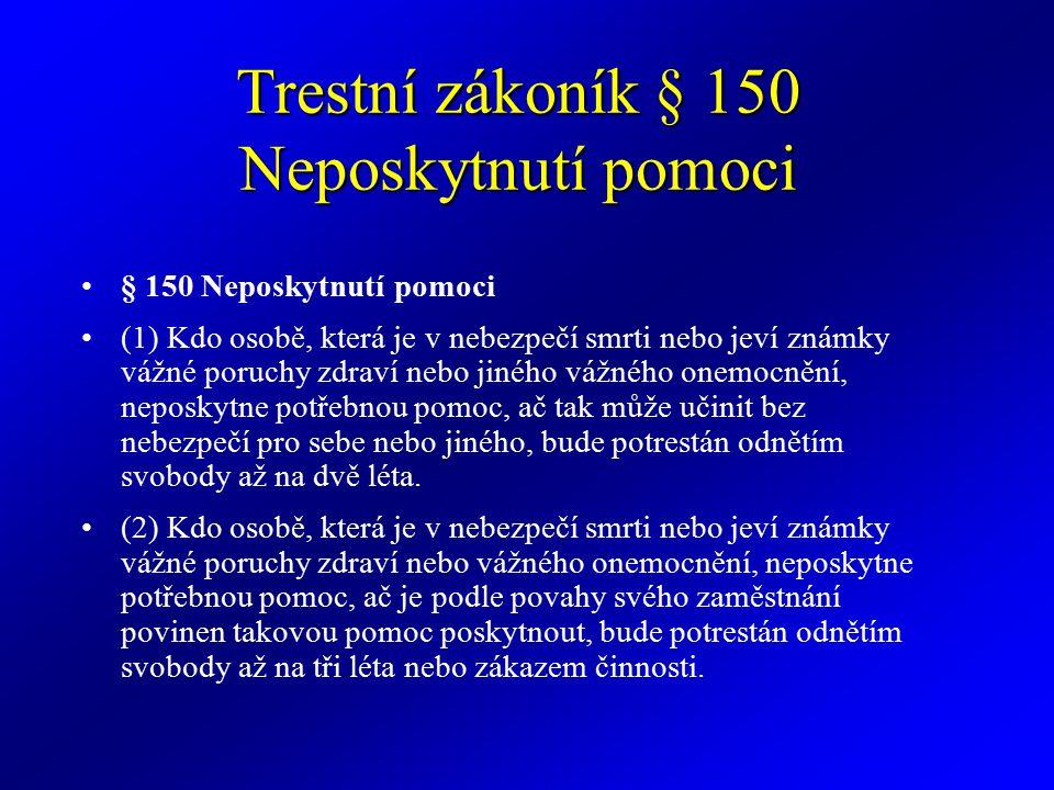 Trestní zákoník § 150 Neposkytnutí pomoci