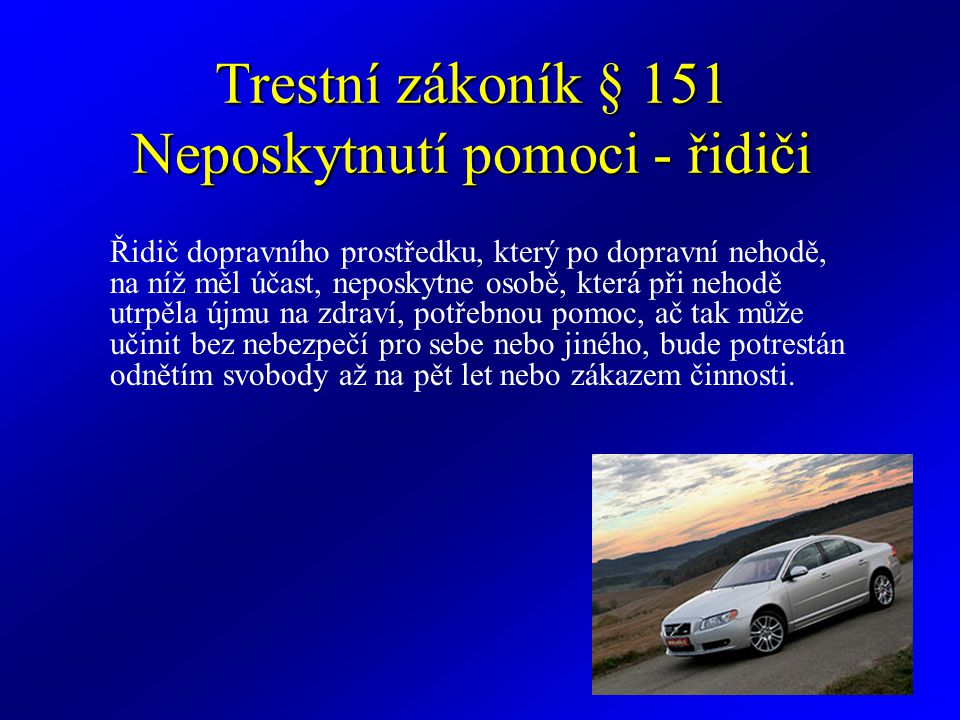 Trestní zákoník § 151 Neposkytnutí pomoci - řidiči