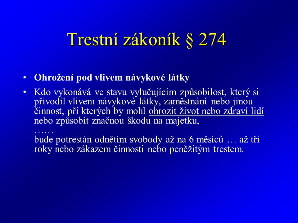 Trestní zákoník § 274 Ohrožení pod vlivem návykové látky