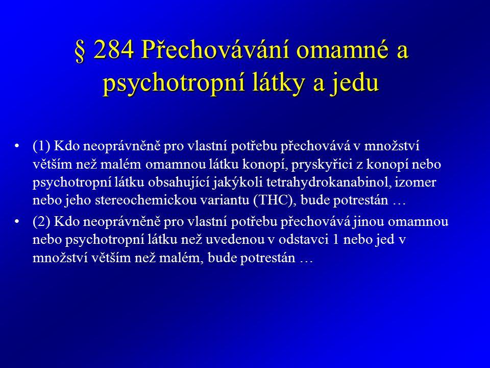 § 284 Přechovávání omamné a psychotropní látky a jedu
