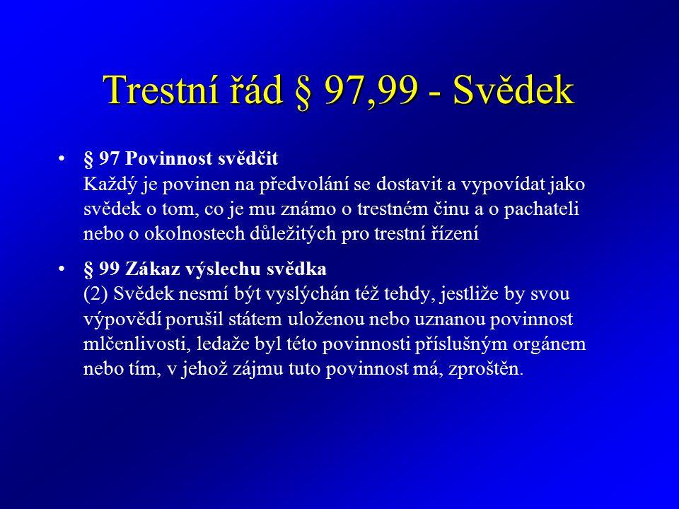 Trestní řád § 97,99 - Svědek