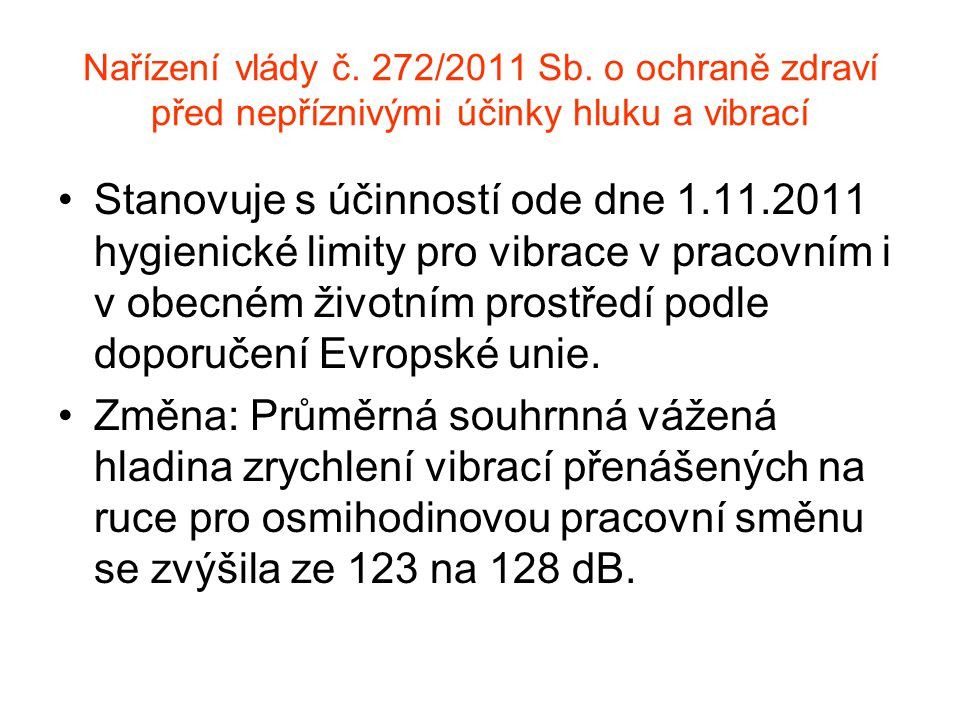 Nařízení vlády č. 272/2011 Sb. o ochraně zdraví před nepříznivými účinky hluku a vibrací