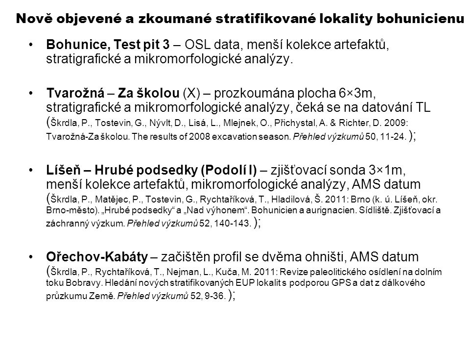 Nově objevené a zkoumané stratifikované lokality bohunicienu
