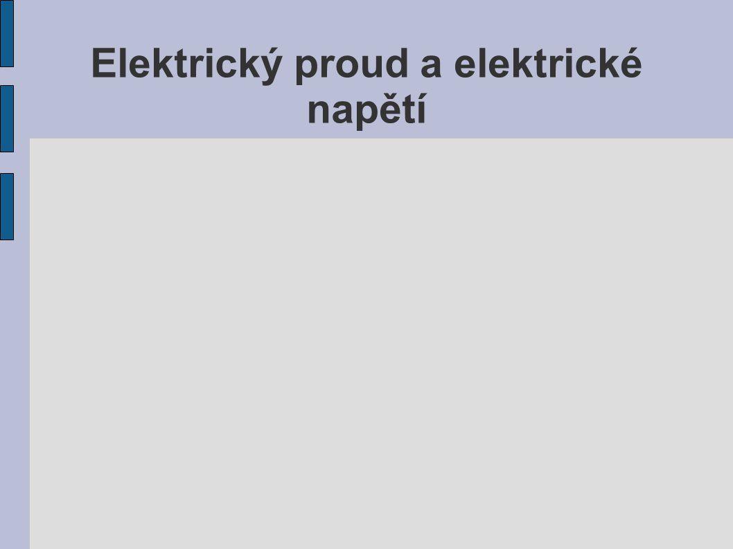 Elektrický proud a elektrické napětí