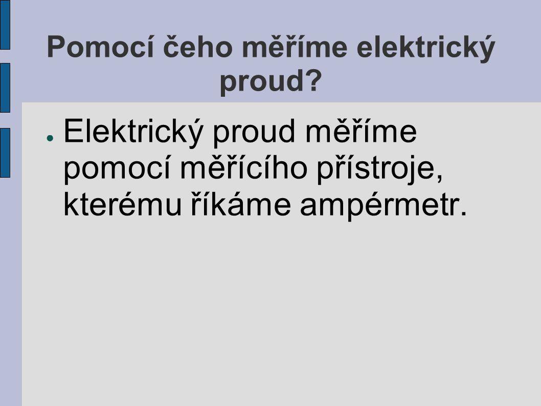 Pomocí čeho měříme elektrický proud