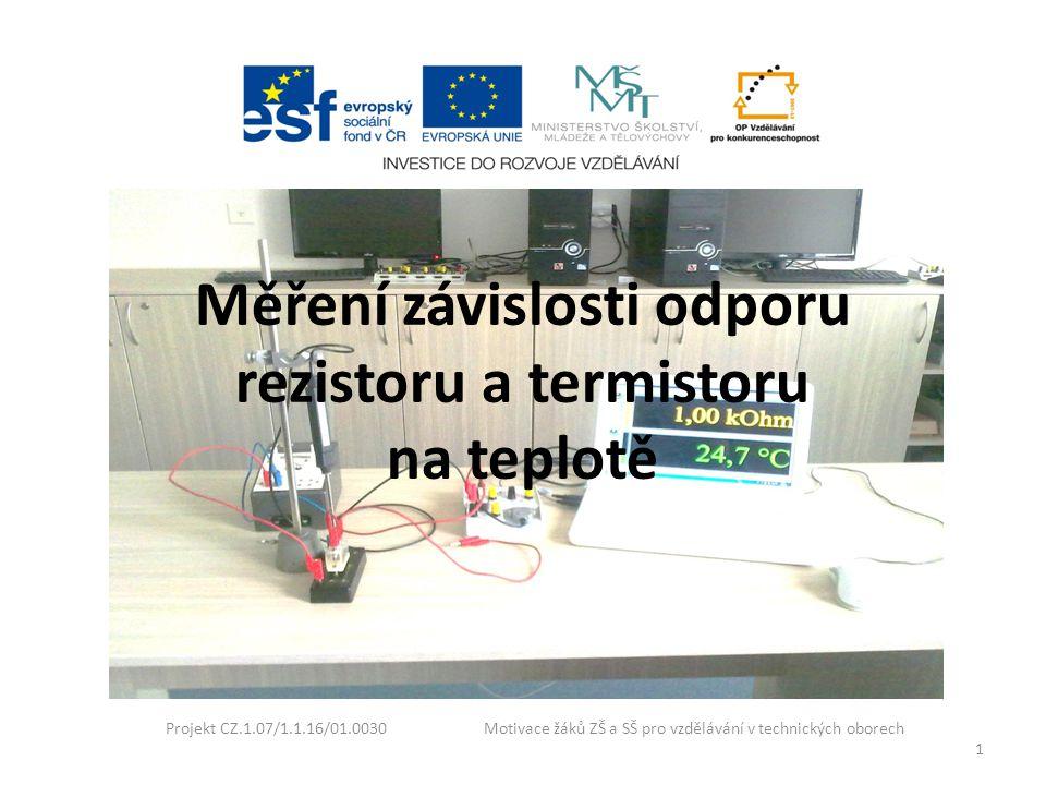 Měření závislosti odporu rezistoru a termistoru na teplotě