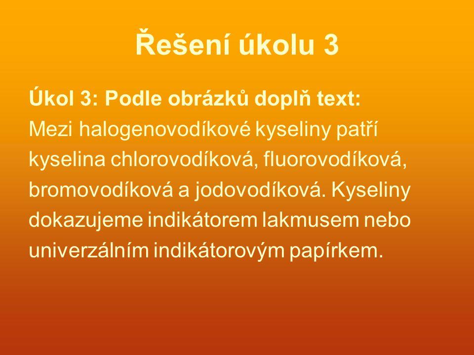 Řešení úkolu 3 Úkol 3: Podle obrázků doplň text: