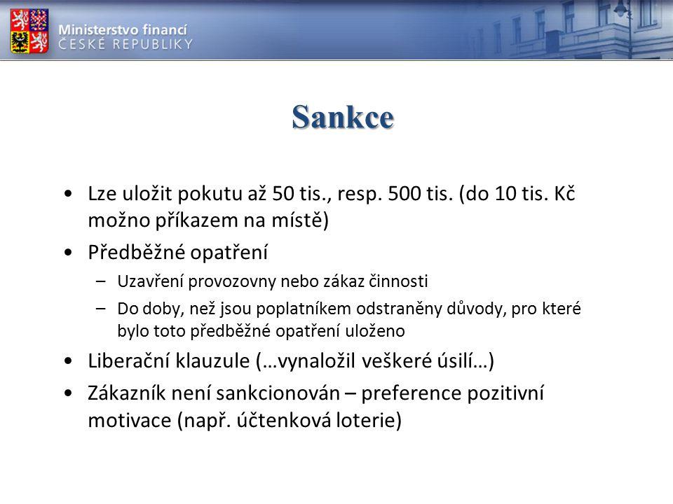 Sankce Lze uložit pokutu až 50 tis., resp. 500 tis. (do 10 tis. Kč možno příkazem na místě) Předběžné opatření.