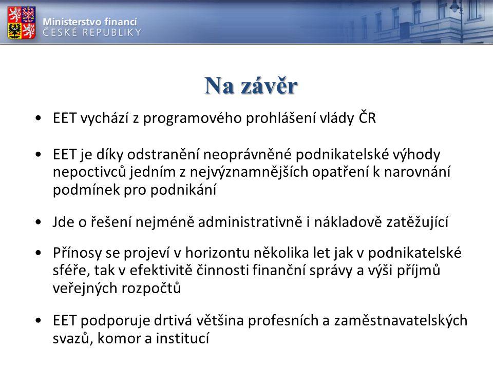 Na závěr EET vychází z programového prohlášení vlády ČR