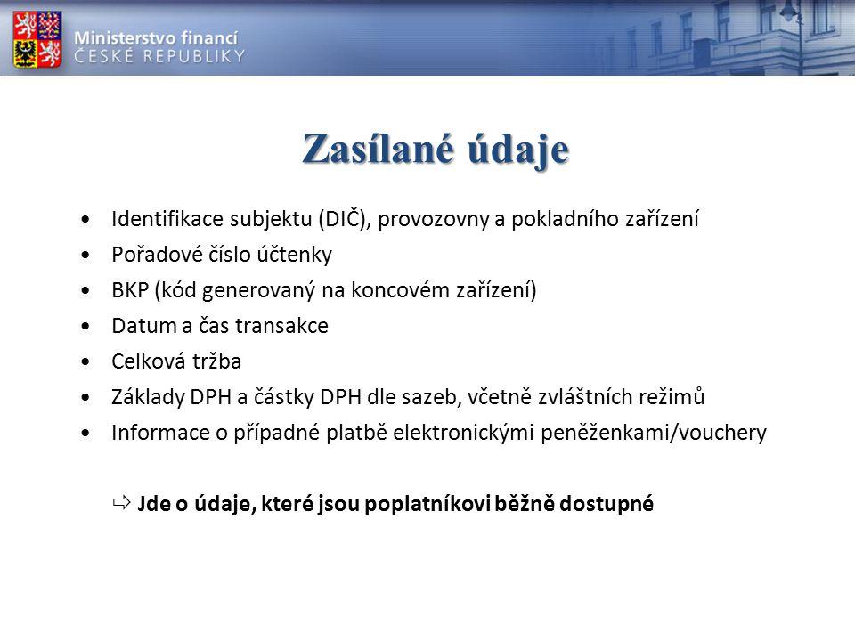 Zasílané údaje Identifikace subjektu (DIČ), provozovny a pokladního zařízení. Pořadové číslo účtenky.