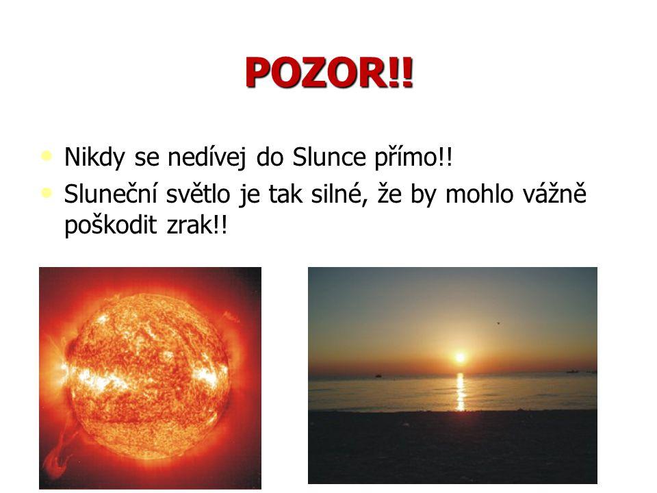 POZOR!! Nikdy se nedívej do Slunce přímo!!