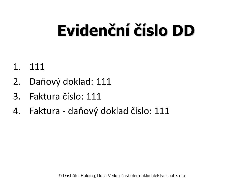 Evidenční číslo DD 111 Daňový doklad: 111 Faktura číslo: 111