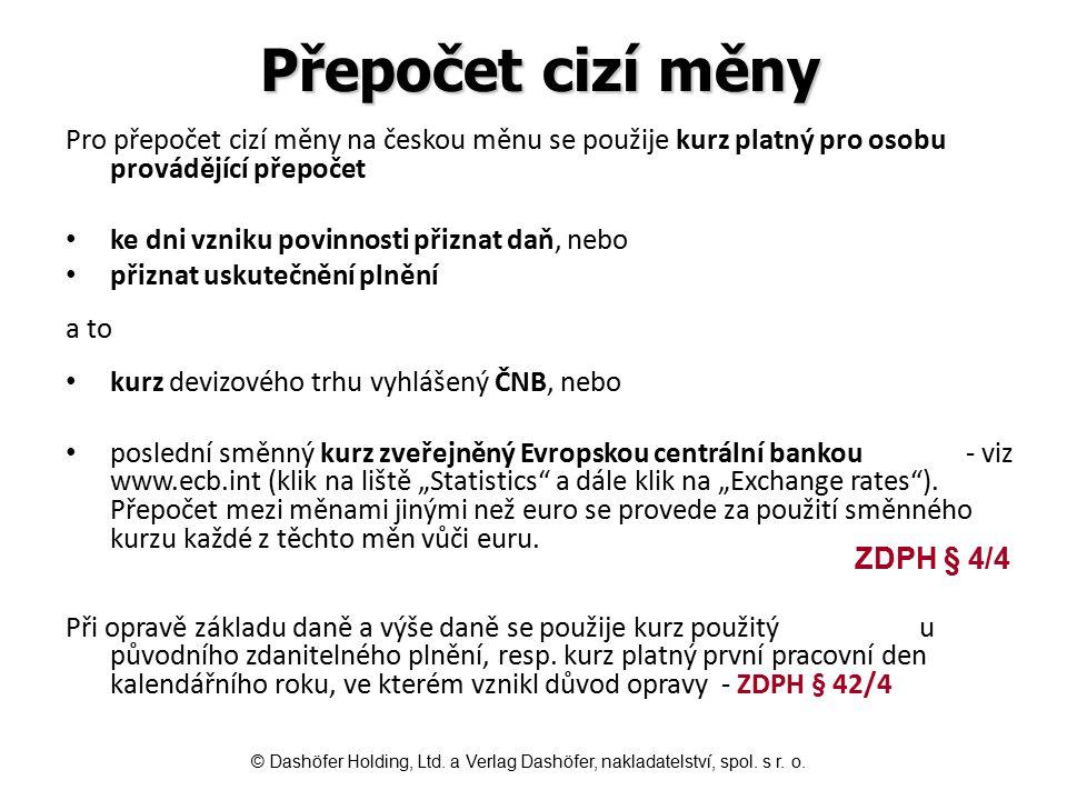 Přepočet cizí měny Pro přepočet cizí měny na českou měnu se použije kurz platný pro osobu provádějící přepočet.