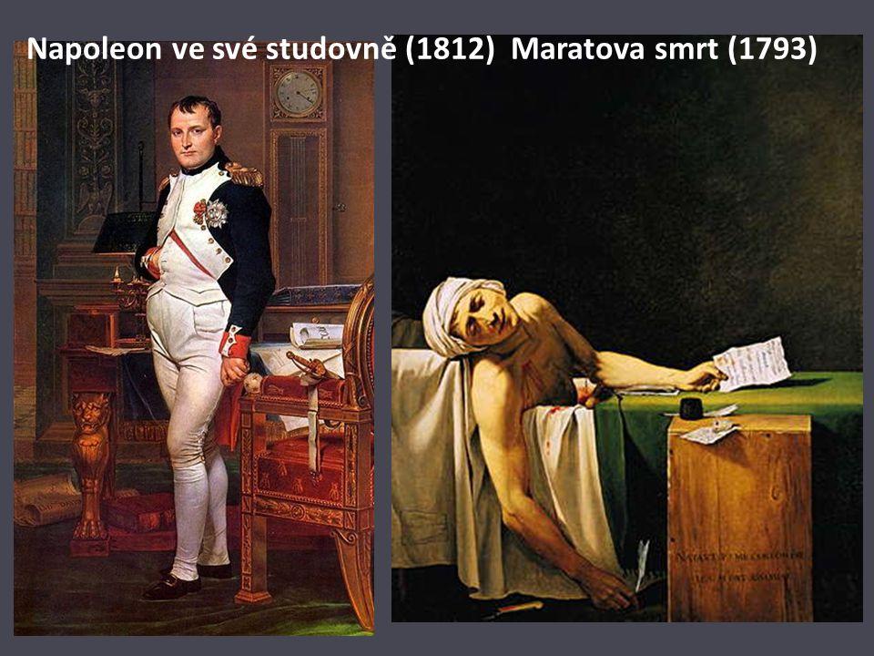 Napoleon ve své studovně (1812) Maratova smrt (1793)