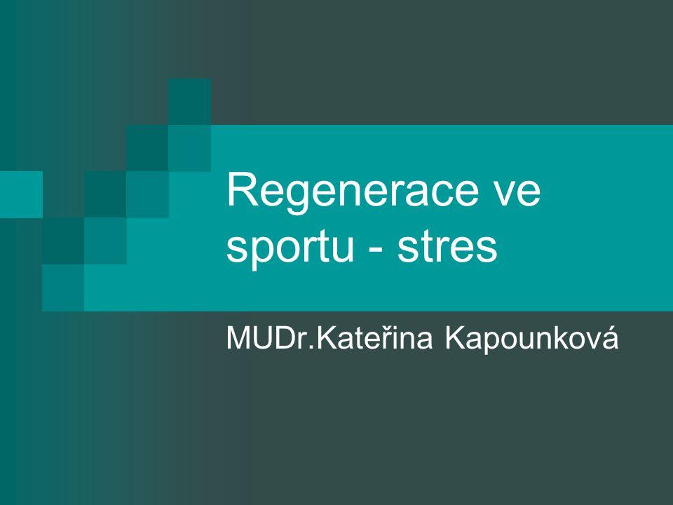 Regenerace ve sportu - stres