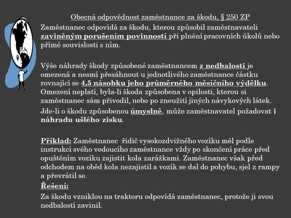 Obecná odpovědnost zaměstnance za škodu, § 250 ZP