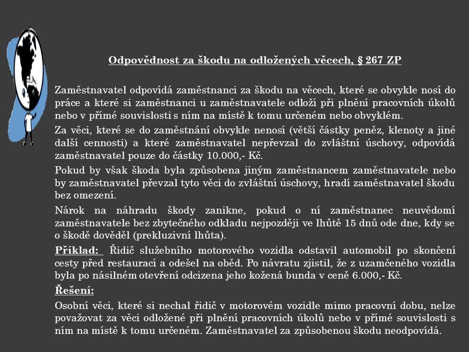Odpovědnost za škodu na odložených věcech, § 267 ZP
