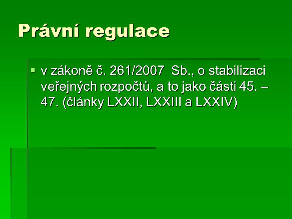 Právní regulace v zákoně č. 261/2007 Sb., o stabilizaci veřejných rozpočtů, a to jako části 45.