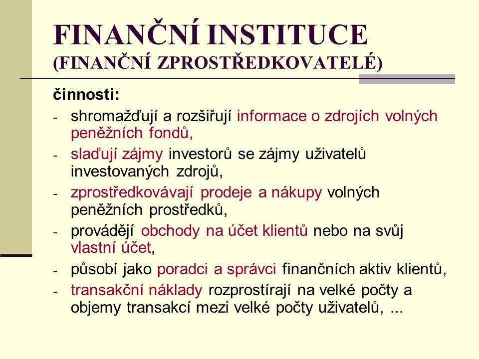FINANČNÍ INSTITUCE (FINANČNÍ ZPROSTŘEDKOVATELÉ)