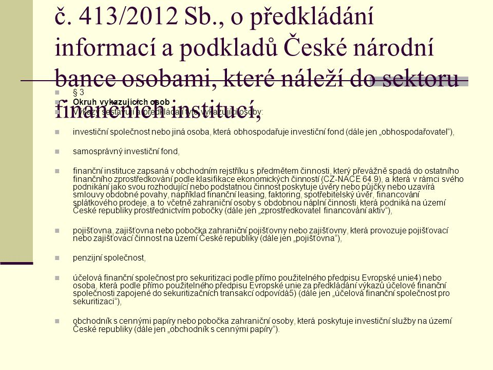 Finanční instituce dle ČNB, vyhláška č. 413/2012 Sb