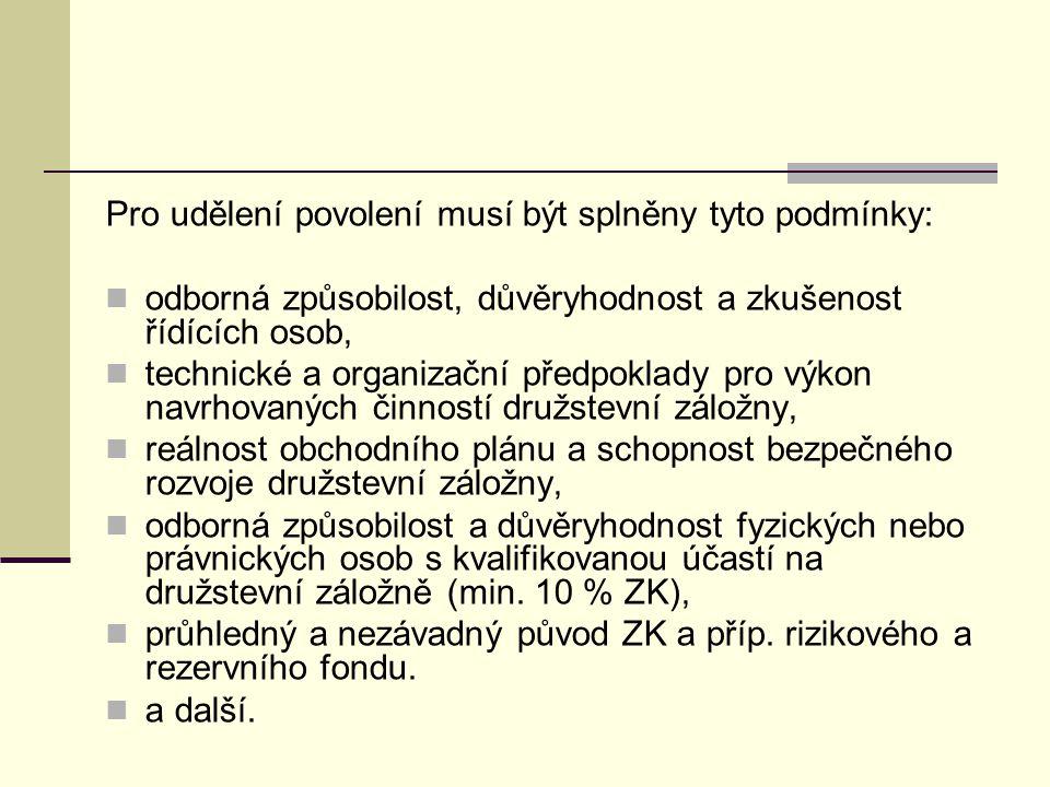 Pro udělení povolení musí být splněny tyto podmínky: