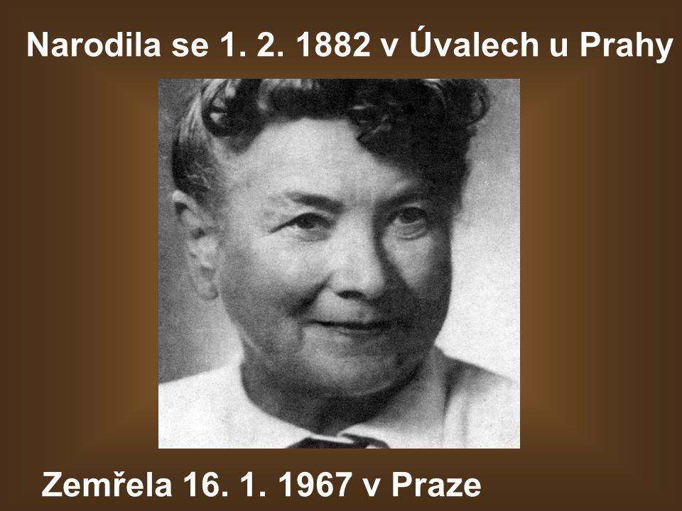 Narodila se 1. 2. 1882 v Úvalech u Prahy