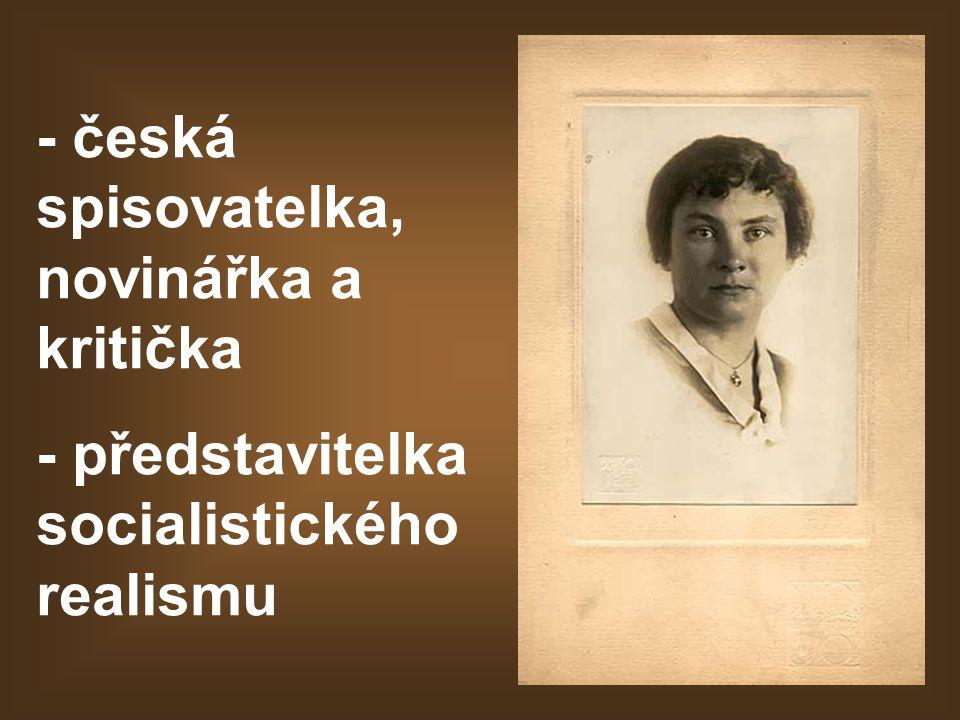 - česká spisovatelka, novinářka a kritička