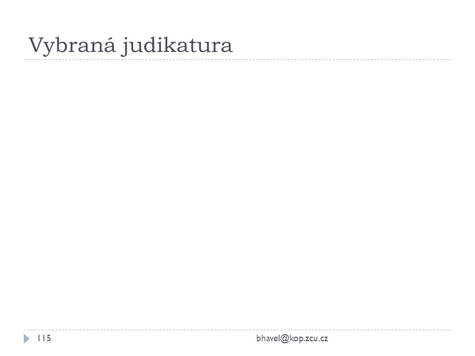 Vybraná judikatura bhavel@kop.zcu.cz