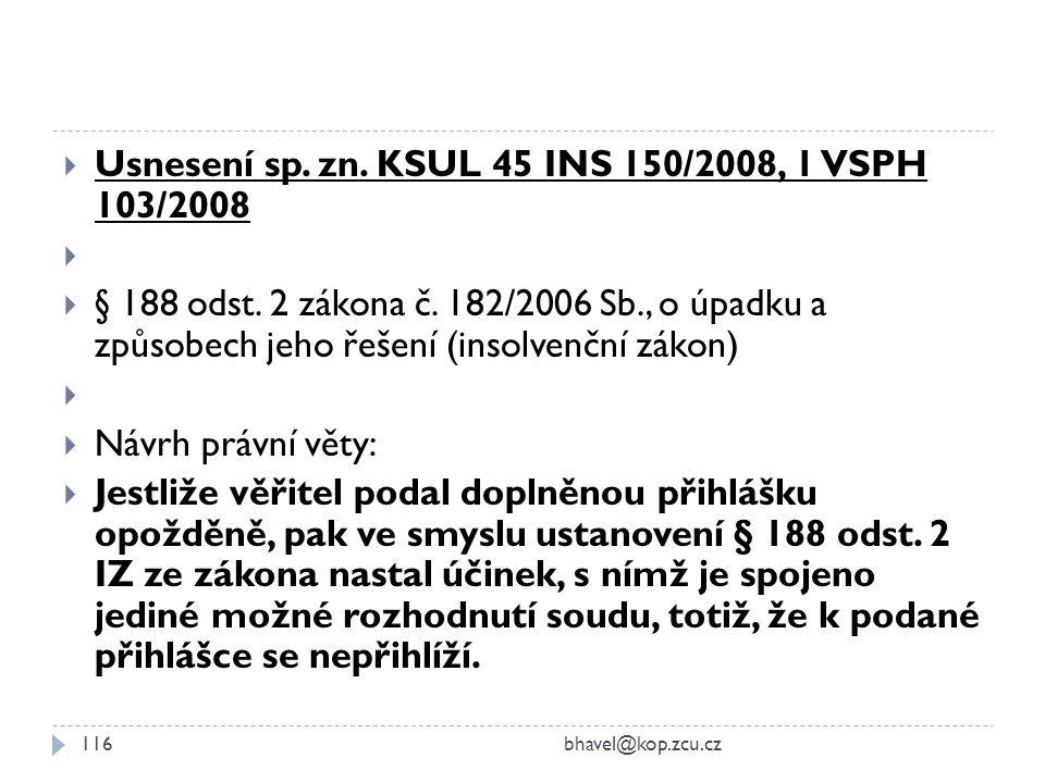 Usnesení sp. zn. KSUL 45 INS 150/2008, 1 VSPH 103/2008
