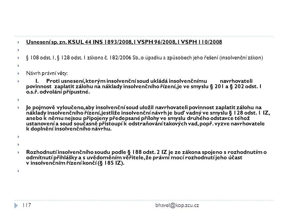 Usnesení sp. zn. KSUL 44 INS 1893/2008, 1 VSPH 96/2008, 1 VSPH 110/2008