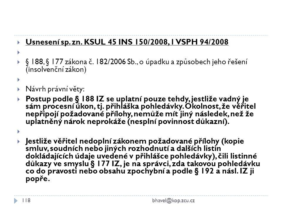 Usnesení sp. zn. KSUL 45 INS 150/2008, 1 VSPH 94/2008