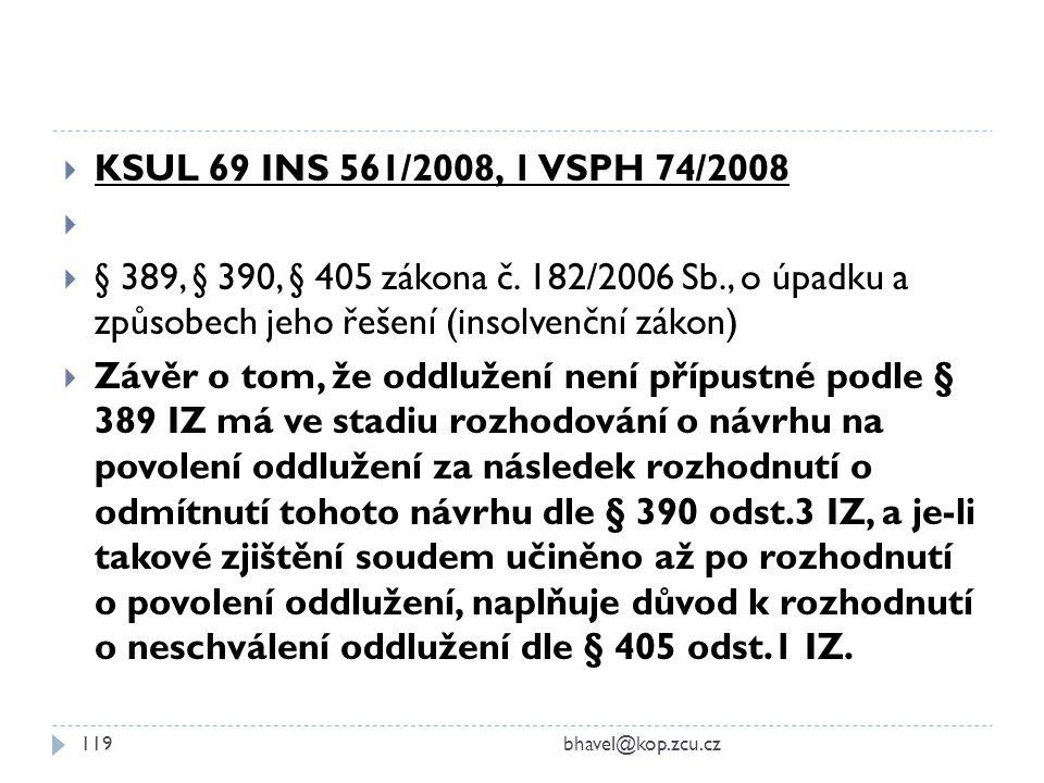 KSUL 69 INS 561/2008, 1 VSPH 74/2008 § 389, § 390, § 405 zákona č. 182/2006 Sb., o úpadku a způsobech jeho řešení (insolvenční zákon)
