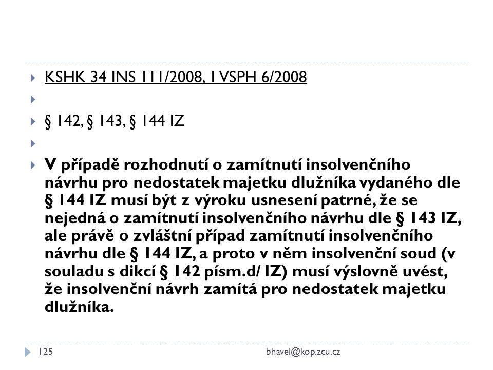 KSHK 34 INS 111/2008, 1 VSPH 6/2008 § 142, § 143, § 144 IZ.