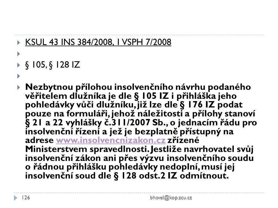 KSUL 43 INS 384/2008, 1 VSPH 7/2008 § 105, § 128 IZ.