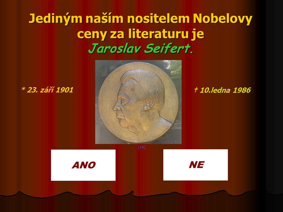 Jediným naším nositelem Nobelovy ceny za literaturu je Jaroslav Seifert.