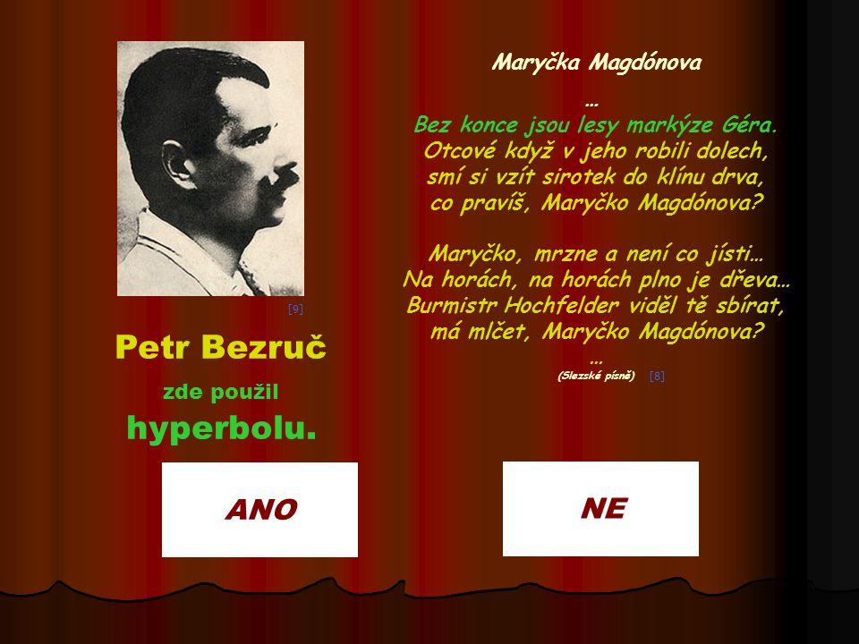 Petr Bezruč hyperbolu. ANO NE Maryčka Magdónova …
