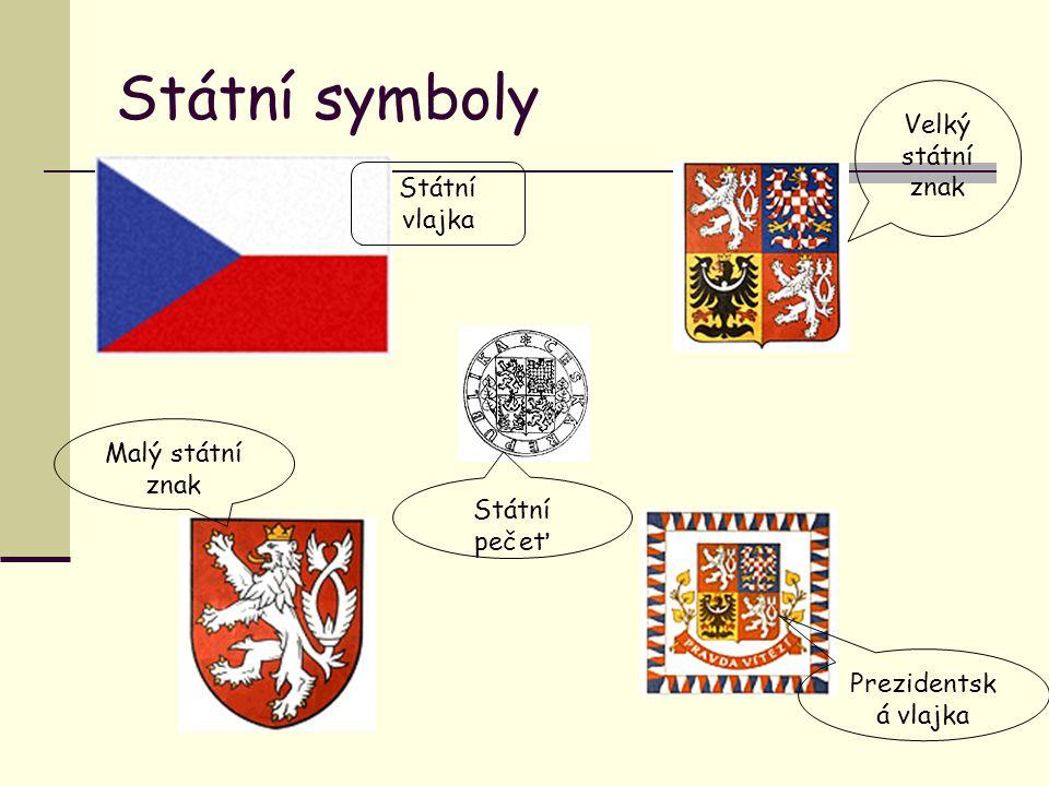Státní symboly Velký státní znak Státní vlajka Malý státní znak