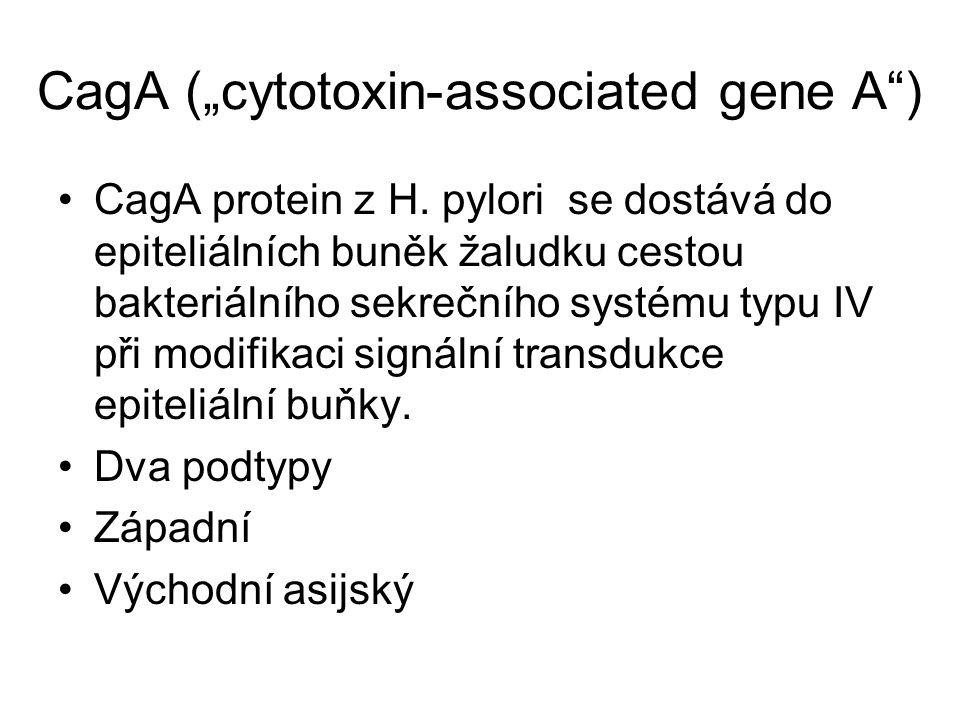 "CagA (""cytotoxin-associated gene A )"