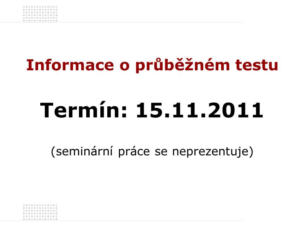 Informace o průběžném testu
