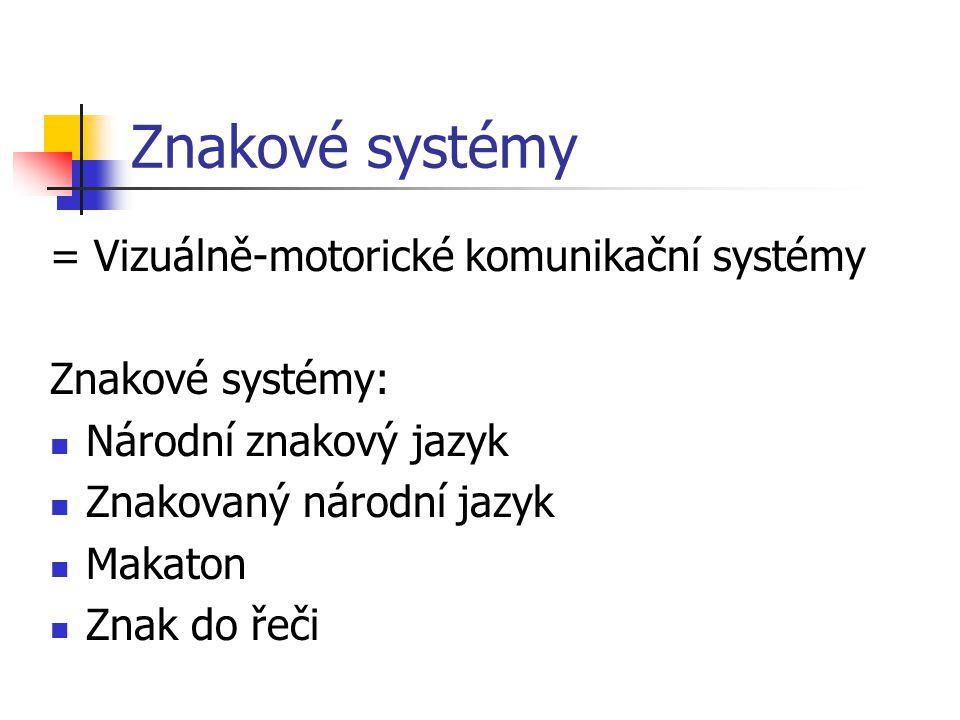 Znakové systémy = Vizuálně-motorické komunikační systémy