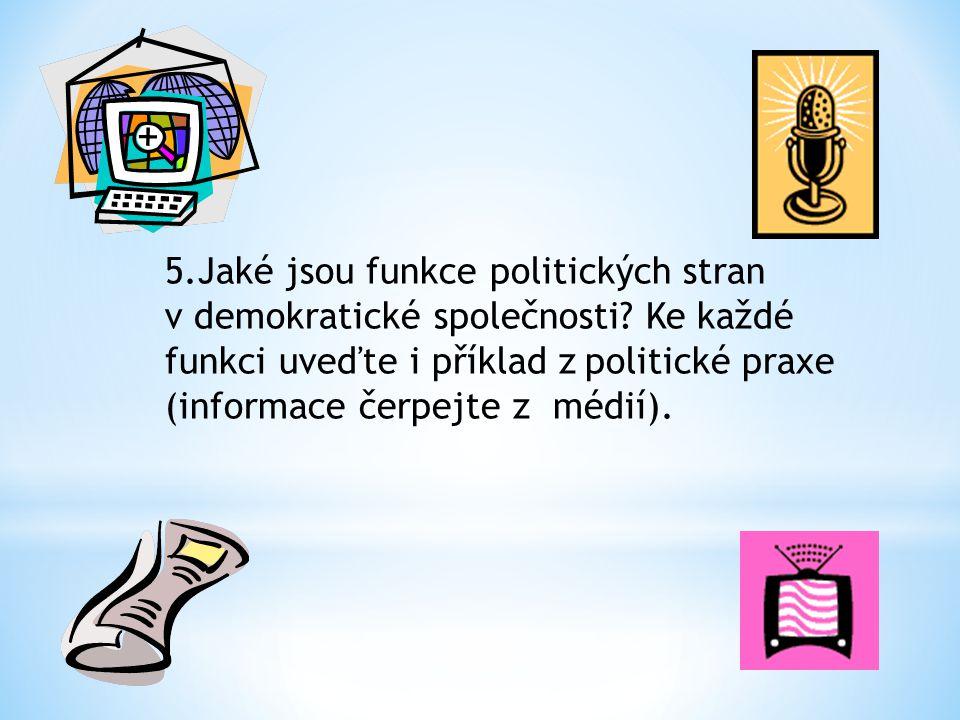 5. Jaké jsou funkce politických stran v demokratické společnosti