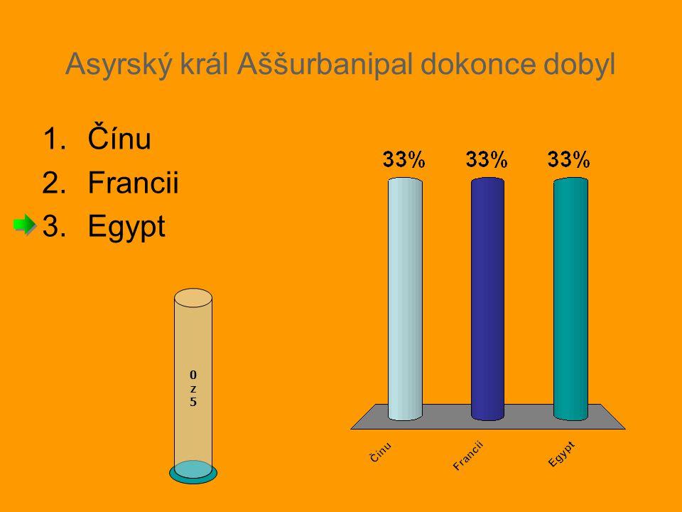 Asyrský král Aššurbanipal dokonce dobyl