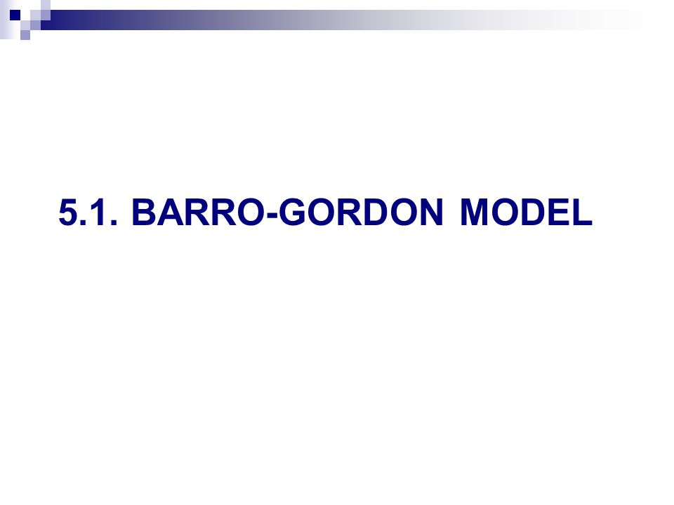 5.1. BARRO-GORDON MODEL