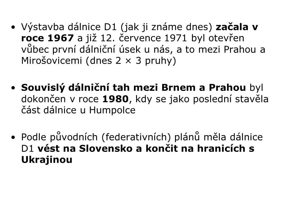 Výstavba dálnice D1 (jak ji známe dnes) začala v roce 1967 a již 12