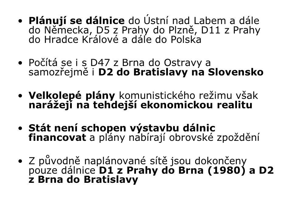 Plánují se dálnice do Ústní nad Labem a dále do Německa, D5 z Prahy do Plzně, D11 z Prahy do Hradce Králové a dále do Polska