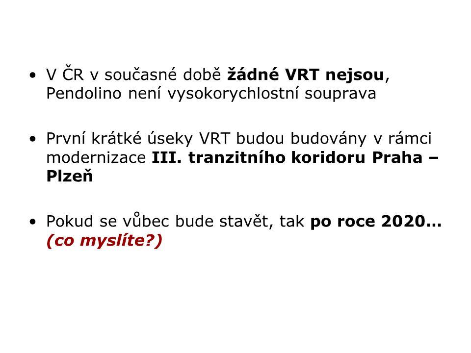 V ČR v současné době žádné VRT nejsou, Pendolino není vysokorychlostní souprava