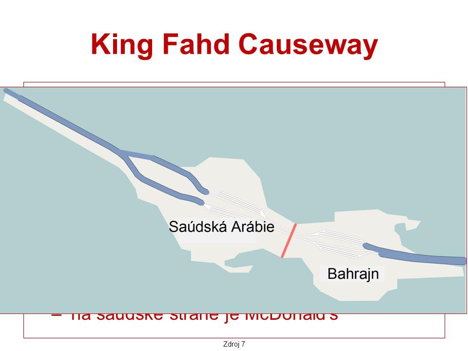 King Fahd Causeway mostní propojení pro automobilovou dopravu mezi Saúdskou Arábií a Bahrajnem. otevřeno v r. 1986 po pěti letech stavby.