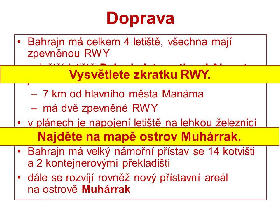 Vysvětlete zkratku RWY. Najděte na mapě ostrov Muhárrak.